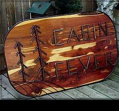 Mountain Log Home Themed Thick Cedar Slab Cabin Fever Sign with Trees