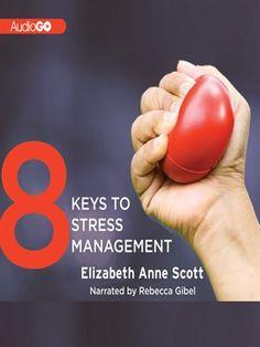 8 Keys to Stress Management by Elizabeth Anne Scott