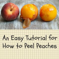 How to Peel Peaches- a step-by-step, easy tutorial.