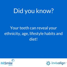 Your teeth can reveal your ethnicity, age, lifestyle, habits, and diet!