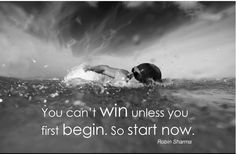You can't win unless you first begin, so start now. Inspirational Videos, Inspirational Thoughts, Inspiring Quotes, Core Strength Training, Start Now, Motivational Images, Robin Sharma, Body Weight Training, Witty Quotes