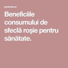 Beneficiile consumului de sfeclă roşie pentru sănătate.