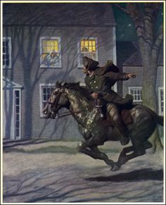 Paul Revere's Ride by N.C. Wyeth. Paul Revere was famous for letting the Colonists know the British were coming in 1775