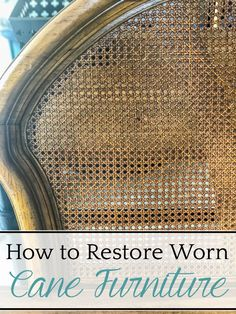 How to restore worn cane furniture - Bless'er House Get all the tips and tricks I used to restore this beautiful thrift find! #canefurniture #restore