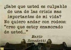 Creo que estoy enamorada de usted- Mario Benedetti.