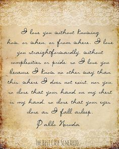 Pablo Neruda love poem excerpt   Typography by TheBestCaseScenario