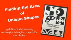 Finding the Area of Unique Shapes Finding Area, Two Dimensional Shapes, Different Shapes, Unique