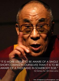 Its more useful to be aware of a single shortcoming in ourselves than a gazillion in another person.Dalai Lama - self awareness. Great Quotes, Quotes To Live By, Me Quotes, Inspirational Quotes, Motivational, Change Quotes, Sober Quotes, Strong Quotes, Attitude Quotes