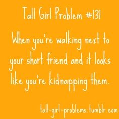 Glenda and Tonya Tall People Problems, Tall Girl Problems, 99 Problems, That Way, Just For You, Girl Humor, Nurse Humor, Story Of My Life, Just For Laughs