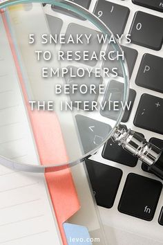Sneaky ways to research employers before the interview. www.levo.com #careers #interviews #jobs