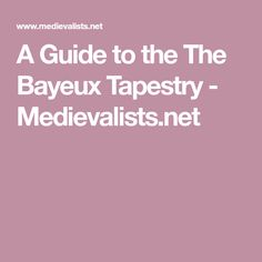 A Guide to the The Bayeux Tapestry - Medievalists.net