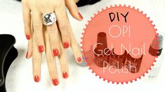 OPI Gel nail polish DIY tutorial (how to do gel nails)