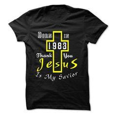 Born In 1983 Thank You Jesus Is My Savior T Shirts, Hoodies. Get it now ==► https://www.sunfrog.com/Birth-Years/Born-In-1983-Thank-You-Jesus-Is-My-Savior.html?57074 $22