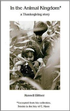In the Animal Kingdom (Stories in the Key of C. Minor.) by Russell Bittner, http://www.amazon.com/gp/product/B0067MDPNO/ref=cm_sw_r_pi_alp_Lra-qb05K1MP1