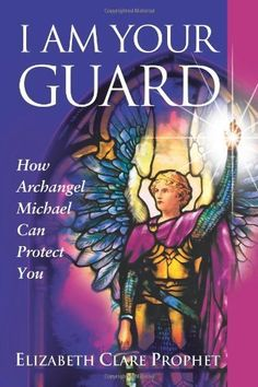 I Am Your Guard: How Archangel Michael Can Protect You (Pocket Guides to Practical Spirituality) by Elizabeth Clare Prophet, http://www.amazon.com/dp/1932890122/ref=cm_sw_r_pi_dp_Glq-pb0YW6HQJ