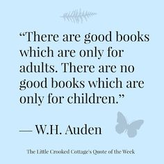 W.H. Auden (The Little Crooked Cottage's Quote of the Week)