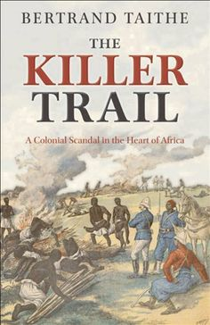 Buy The Killer Trail: A Colonial Scandal in the Heart of Africa by Bertrand Taithe and Read this Book on Kobo's Free Apps. Discover Kobo's Vast Collection of Ebooks and Audiobooks Today - Over 4 Million Titles! Used Books Online, University Of Manchester, Reading Library, World Of Books, In The Heart, Book Publishing, Scandal, Nonfiction, Real Life
