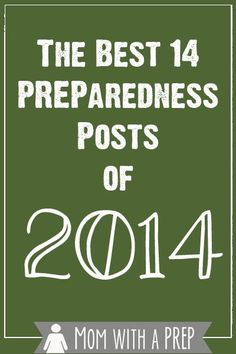 Get the Best of the Best PREParedness posts from 2014   at Mom with a PREP!  As 2014 comes to an end, it's been nice looking back at the Mom with a PREP blog to see everything published. As our family continues on our journey to become more PREPared for whatever comes our way, I've been sharing those lessons here on the blog with you. Here are the blog posts that have seemed to resonate the most with readers everywhere.