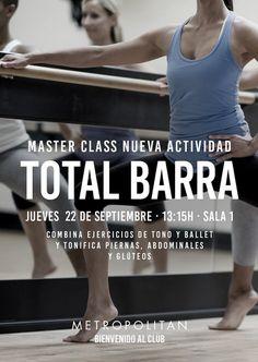 Master Class Total Barra en Metropolitan Iradier.  Te esperamos el jueves 22 de septiembre a las 13:15 h. en Sala 1.