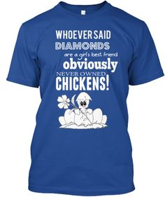Discover Girl's Best Friend Chickens Sweatshirt from Farm n Fancy, a custom product made just for you by Teespring. - Whoever Said Diamonds Are A Girls Best Friend. Funny Chicken Memes, Chicken Humor, Chicken Lady, Chicken Shirt, Raising Backyard Chickens, Pet Chickens, Rabbits, Chicken Coop Signs, Chicken Names