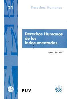 Ortiz Ahlf, Loretta.  Derechos humanos de los indocumentados.  Tirant lo Blanch, 2012.  CA/E38 150