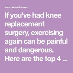 If you've had knee replacement surgery, exercising again can be painful and dangerous. Here are the top 4 exercises to include in your workouts. Knee Replacement Recovery, Knee Replacement Surgery, Knee Surgery, After Surgery, Knee Exercises, Bad Knees, Surgery Recovery, Knee Brace, Knee Pain