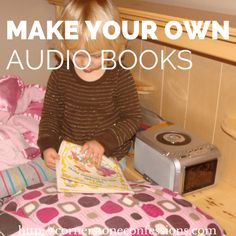If you have an ipod or computer audio books are a great gift for kids and easy to make with these simple tips.