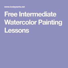 Free Intermediate Watercolor Painting Lessons