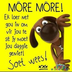 Afrikaanse Quotes, Goeie Nag, Goeie More, Motivational Quotes, Words, Emoji Pictures, Amanda, Workout, Motivating Quotes