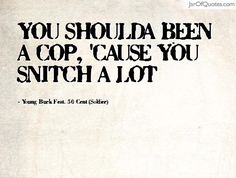 13 Best snitch quotes images | Snitch quotes, Funny quotes ...