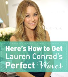 Here's How Lauren Conrad Gets Her Perfect Waves