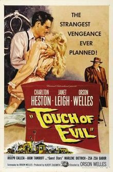 Touchofevil.jpg...TOUCH OF EVIL...an American crime thriller directed by Orson Welles, starring Charlton Heston, Marlene Dietrich, and Janet Leigh...1958...