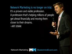 NETWORK MARKETING IS NO LONGER ON TRIAL  Network Marketing is a proven and viable profession. A profession that's helping millions of people get ahead financially and moving them closer to their dreams.  Courtesy of the Network Marketing Mastermind Event http://MastermindEvent.com