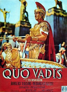 """Quo Vadis"" - ""Where are you going?"" (Latin) - One of the great classics about the persecution of the Christians under Nero written by Polish author Henryk Sienkiewicz for which he received Nobel Prize for literature in 1905. Hollywood has made movie based on Henryk Sienkiewicz novel."