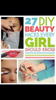 Beauty Hacks Every Girl Should Know