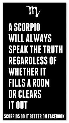 scorpio speak the truth Scorpio Zodiac Facts, Scorpio And Cancer, Astrology Scorpio, Scorpio Traits, Scorpio Love, Scorpio Sign, Scorpio Quotes, Scorpio Woman, Zodiac Quotes