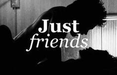 Just friends.