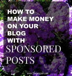 How to make money by using all different kinds of sponsored posts on your blog. >> Blogging for Profit Series Part 4 of 7.