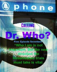 Five:Episode 17…Dr. Who? | Ann Clark McFarland