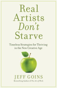 Real Artists Don't Starve - Jeff Goins