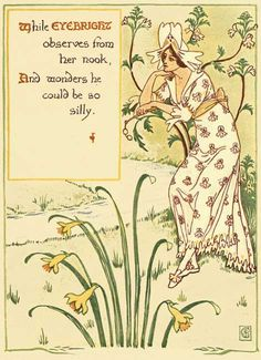 While Eyebright observes from her nook, and wonders he could be so silly. Illustration from 'A Floral Fantasy in an Old English Garden' by Walter Crane (1899).  http://www.gutenberg.org/files/24485/24485-h/24485-h.htm