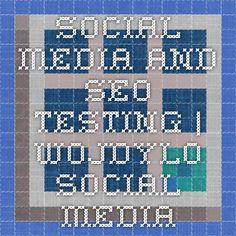 Social Media and SEO Testing   Wojdylo Social Media