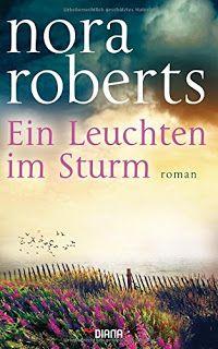 Lesendes Katzenpersonal: [Rezension] Nora Roberts - Ein Leuchten im Sturm