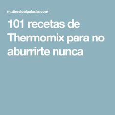 101 recetas de Thermomix para no aburrirte nunca Good Food, Yummy Food, Menu, Crazy Cakes, Tapas, Food And Drink, Easy Meals, Healthy Recipes, Dinner