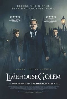 The Limehouse Golem, a stylish mystery thriller adaptation of Peter Ackroyd's 1994 Gothic novel.  Bill Nighy plays a Detective who is tasked with solving a horrifying crime case in the Victorian-era England.