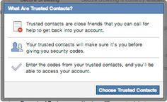 How to Use 'Trusted Contacts' to Recover a Hacked Facebook Account      http://facecrooks.com/Internet-Safety-Privacy/How-to-Use-%E2%80%98Trusted-Contacts%E2%80%99-to-Recover-a-Hacked-Facebook-Account.html