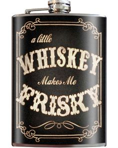 """You know what they say, """"A little Whiskey makes me Frisky"""". This sassy flask makes a great gift for the special someone. Drink with style... Custom art on a stainless steel hip flask. How cool is that"""