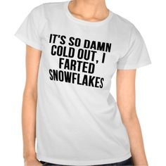 I Farted #Snowflakes #Funny T-shirts
