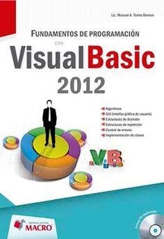Título: Fundamentos de Programación Con Visual Basic 2012 / Autor: Torres Remon, Manuel A. / Año: 2013 / Código: 005.1/T73