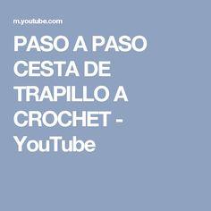 PASO A PASO CESTA DE TRAPILLO A CROCHET - YouTube
